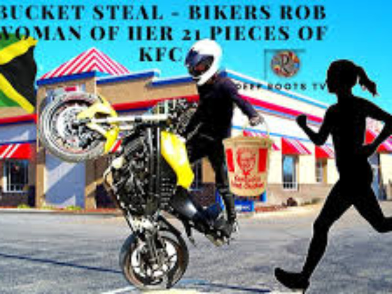 Bucket steal – Bikers rob woman of her 21 pieces of KFC, Jamaica